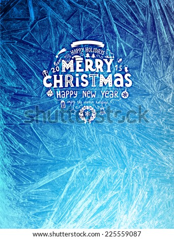 Vector Patterns Made by the Frost. Blue Winter Background for Christmas Designs. Xmas Typographic Label for Holiday Greeting Cards, Party Banners and Posters. Icy Abstract Background. - stock vector
