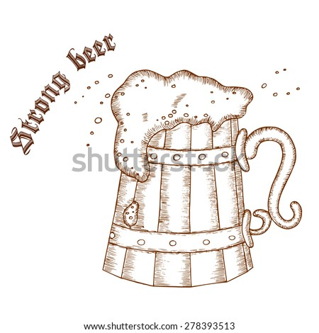 "vector pencil hand drawn illustration of wooden beer cup with label ""strong beer"" - stock vector"