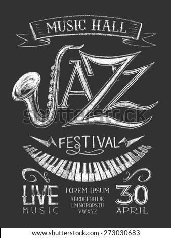 Vector poster Jazz festival on blackboard. Eps8. RGB. Global color. Gradients free. Each of the elements have a semantic grouping - stock vector