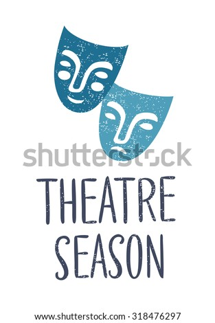 Vector poster with hand drawing tragedy and comedy masks and hand drawing lettering of Words Theater Season - stock vector