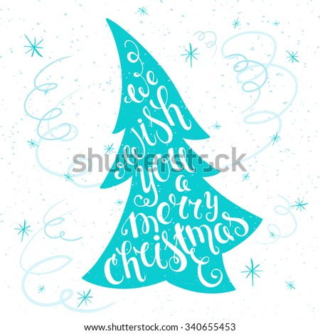 vector printable inspiring christmas lettering quote on a christmas tree with snowflakes and serpentine. Can be printed on poster, flyer, gift card - stock vector