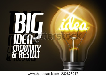 """Vector realistic, glowing with word IDEA, light bulb. Concept banner with slogan """"Big Idea for great result"""". - stock vector"""