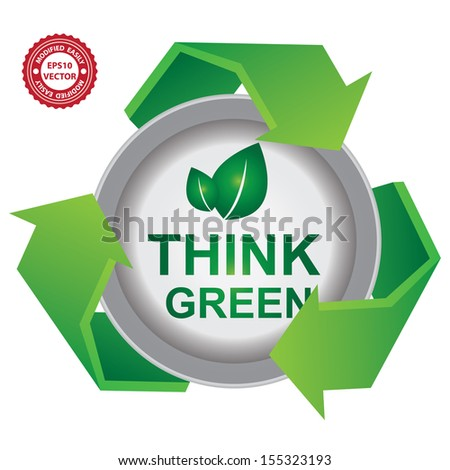 Vector : Recycle, Save The Earth or Stop Global Warming Concept Present By Green Recycle Sign With Think Green Icon Inside Isolated on White Background  - stock vector