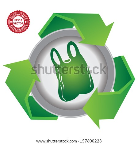 Vector : Recycle, Save The Earth or Stop Global Warming Concept Present By Green Recycle Sign With Plastic Bag Icon Inside Isolated on White Background  - stock vector
