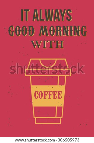 Vector retro style illustration with text message and coffee glass icon on grunge background. Good for banner or print design. - stock vector