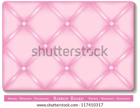vector - Ribbon Bulletin Board. Display favorite photos, keepsakes under pink satin ribbons on padded French style memory board. For headboards, decorating, scrapbooks, diy projects. EPS8 compatible. - stock vector