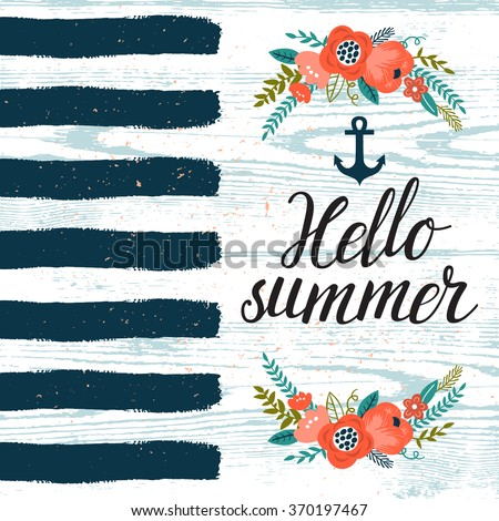 "Vector sea background with blue stripes, anchor, flowers, branches and hand written text ""Hello summer"". Vintage summer backdrop with floral elements. Template of Invitation. - stock vector"