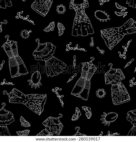 Vector seamless pattern with hand drawn fashionable dresses, shoes and accessories for women on black background. Background for use in design, web site, packing, textile, fabric - stock vector