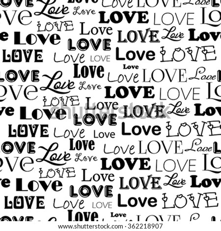Vector seamless pattern with word love, isolated on white background. Abstract grunge texture, typographic and calligraphic print - stock vector