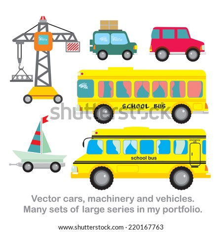Vector set cars,ya?ht,construction crane, two school buses.A lot of cars, machinery and various transport is available in my portfolio. - stock vector