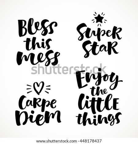 Vector set of lettering phrase. Hand drawn motivation and inspiration quotes. Handwritten modern brush calligraphy for invitation and greeting card, t-shirt, prints and posters - stock vector