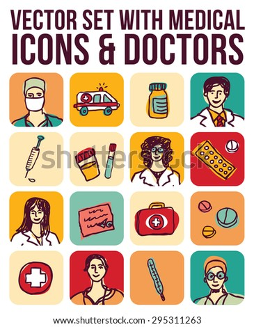 Vector set with medical icons and doctors. Color set of icons, objects and portrait of medical workers. Color vector illustration. - stock vector