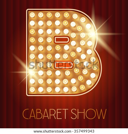 Vector shiny gold lamp alphabet in cabaret show style. Letter B - stock vector