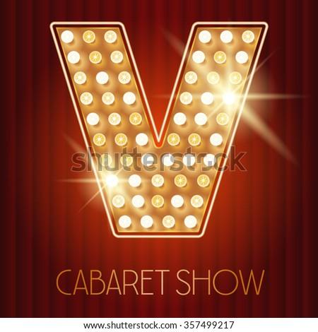 Vector shiny gold lamp alphabet in cabaret show style. Letter V - stock vector