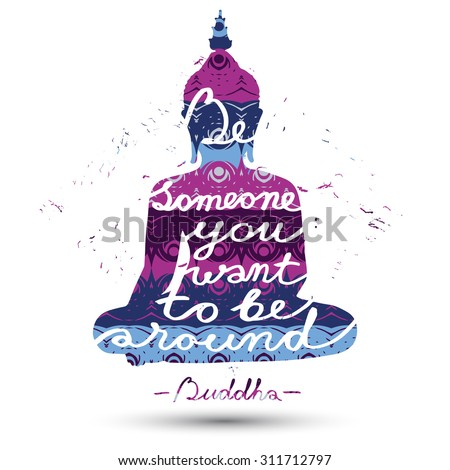"""Vector sitting Buddha silhouette with quote """"Be someone you want to be around"""" on isolated abstract seamless pattern - stock vector"""