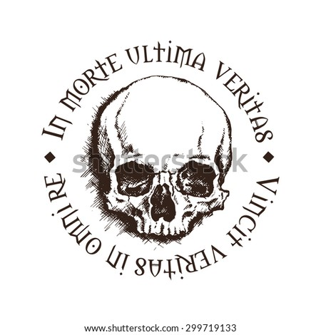 "Vector skull with a latin inscription meaning ""In death, lies the final truth. Truth conquers in all matters."" - stock vector"