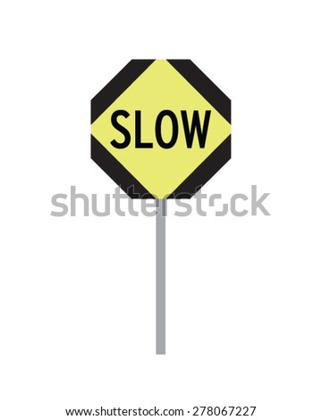 Vector 'Slow Down' Traffic Sign - stock vector