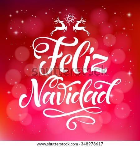 "Vector Spanish christmas text on defocus background. ""Feliz Navidad"" lettering for invitation, greeting card, prints. Hand drawn inscription, calligraphic holidays design - stock vector"