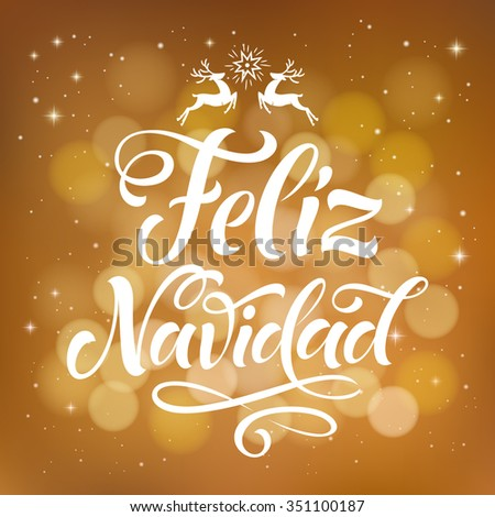 "Vector Spanish christmas text on golden background. ""Feliz Navidad"" (Merry Christmas) lettering for invitation, greeting card, prints. Hand drawn inscription, calligraphic holidays design - stock vector"