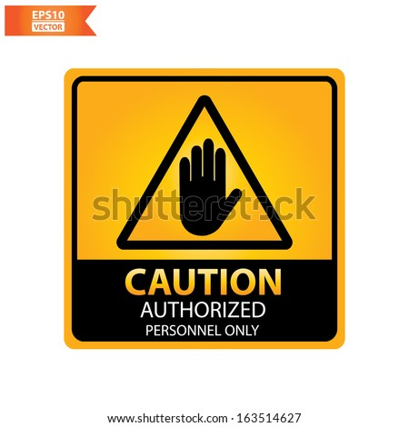 Vector : square yellow and black caution with authorized personnel only  text and sign isolated on white background. Eps10. - stock vector