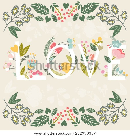"Vector Stylish floral card ""LOVE"". Love word made of flowers, leafs and graphic elements. Wedding invitation design. Vector cute background. Valentines day greeting card. - stock vector"