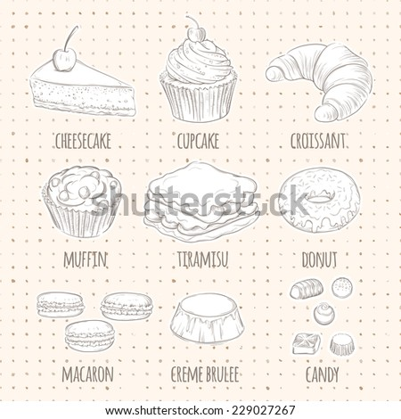 Vector sweet dessert icons in sketch style. Food sign. Set of confectionery. Includes cheesecake, cupcake, croissant, muffin, tiramisu, donut, macaron, creme brulee, chocolates candy. - stock vector