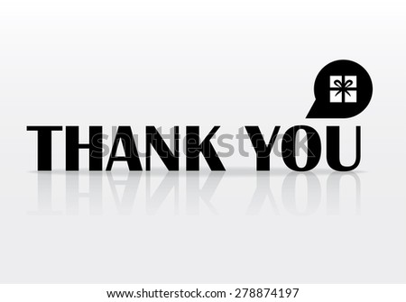 Vector thank you card with bubble - symbol gift (present ). Color black. Eps 10 vector file. - stock vector