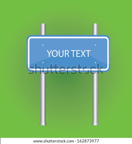 Vector traffic board with your text here words - stock vector