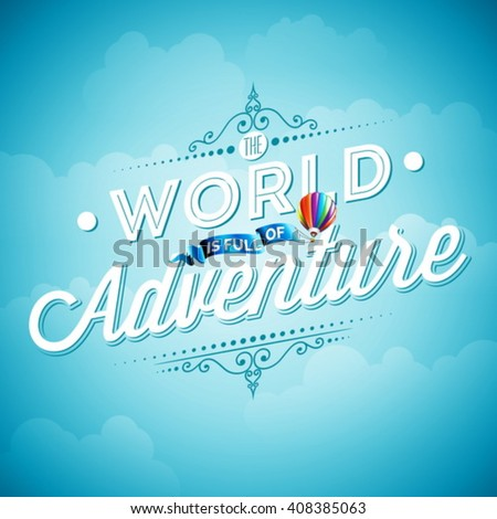 Vector typography design element for greeting cards and posters. The World is full of Adventure inspiration quote on blue sky background. Eps 10 illustration. - stock vector