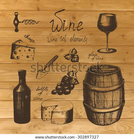 Vector vintage hand-drawn wine set on old wood background. Barrel of wine, glass of wine, wine bottle, grape, cheese, cheese knife, corkscrew, grape leaf. - stock vector