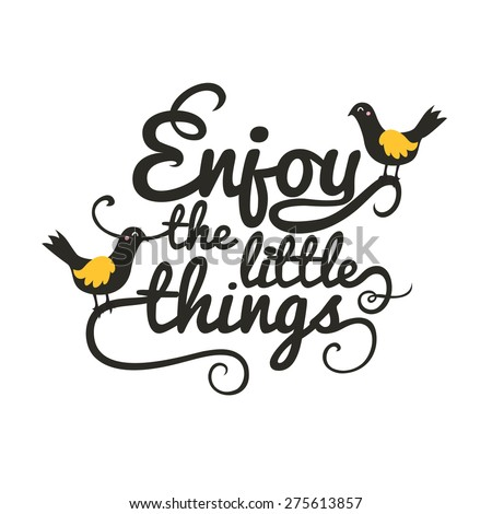 Vector vintage motivation and inspiration poster with birds. Enjoy the little things - stock vector
