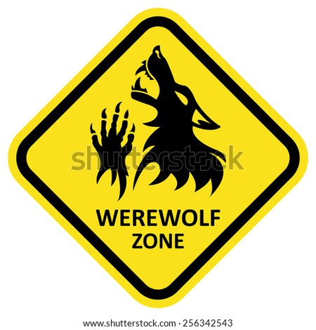 Vector warning sign. Werewolf zone. Fantesy graphic eps 10. - stock vector