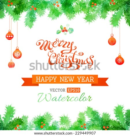 """Vector watercolor Christmas background. Hand-written """"Merry Christmas"""". Watercolor Christmas balls and evergreen branches. - stock vector"""