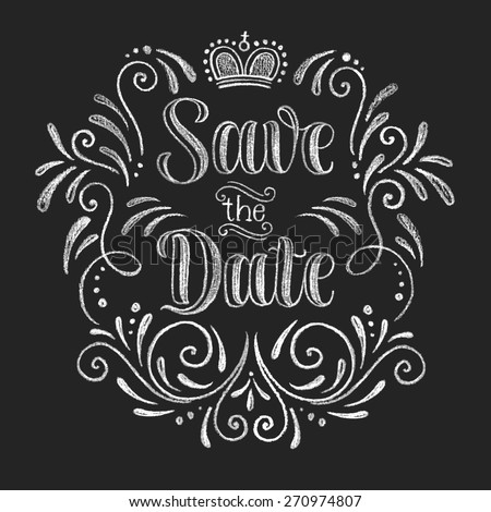 Vector wedding design template with ornate elements on blackboard. Save the Date, calligraphy inscription. Lettering poster, card or invitation. Chalk typographic collection - stock vector