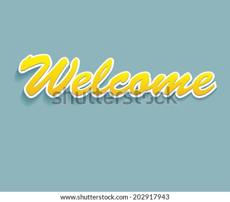 Vector welcome bright inscription - stock vector