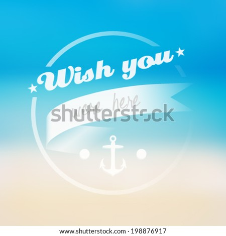Vector wish you were here summer message, background illustration - stock vector