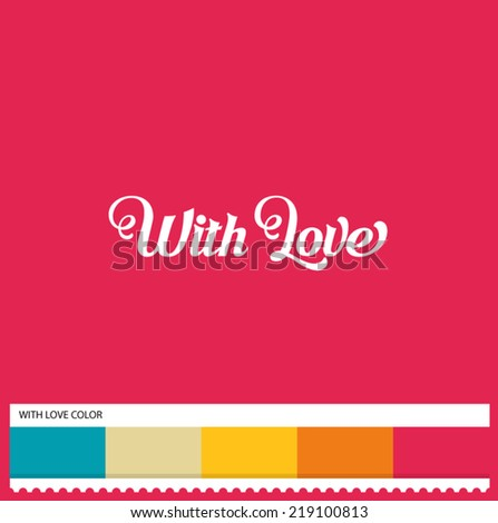Vector With Love hand lettering - handmade calligraphy and thematic color swatches - stock vector