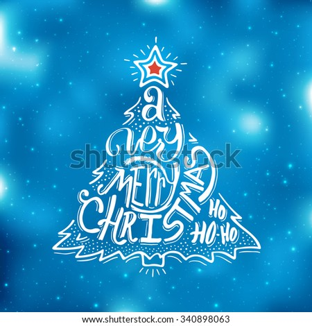 Very Merry Christmas typographic label. Background with hand lettering for christmas. Abstract blue blurred bakground with small bokeh lights. Doodle christmas tree and red star - stock vector