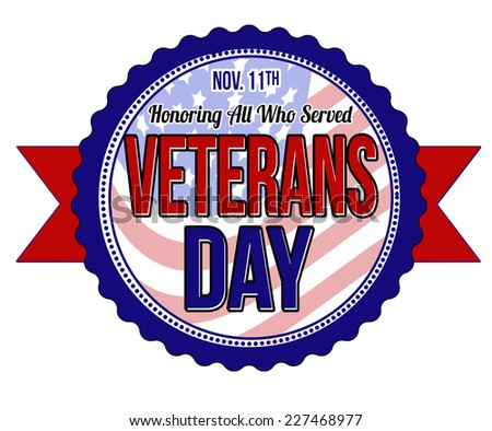 Veterans day label or seal on white background, vector illustration - stock vector