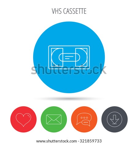 Video cassette icon. VHS tape sign. Mail, download and speech bubble buttons. Like symbol. Vector - stock vector