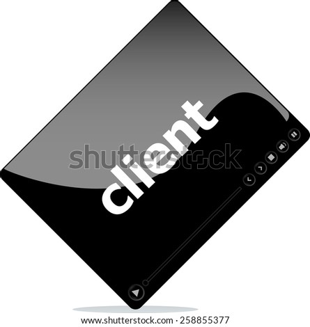 Video player for web, client word on it - stock vector