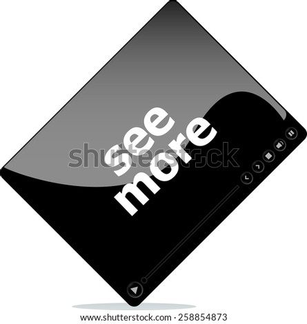 Video player for web, see more word on it - stock vector