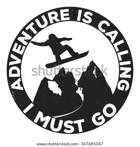 "Vintage adventure logo badge, emblem with slogan ""Adventure is calling. I must go"". Vector illustration for different projects, prints, T-Shirt, banners, cards. invitations. - stock vector"