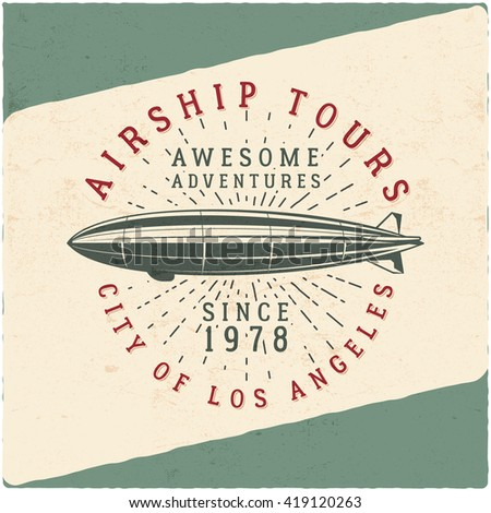 Vintage airship tee design. Retro Dirigible poster. Airplane Label vector design. Old tshirt template. Typography concept. Aircraft stamp, patch for web design or printing t-shirt. Tee art design. - stock vector