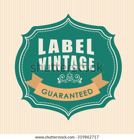 Vintage and retro label design, vector illustration - stock vector