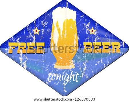 """Vintage beer sign, grungy, """"free beer tonight"""" - stock vector"""