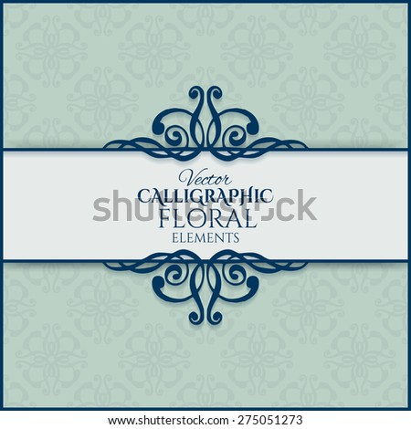 Vintage calligraphic frame. Vector illustration - stock vector