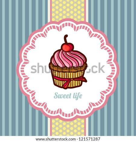 Vintage card with cupcake in cartoon style. Place for text. Retro style. Background with cupcake and lace. - stock vector