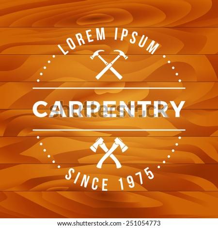 vintage carpentry label on wooden background. eps10 - stock vector