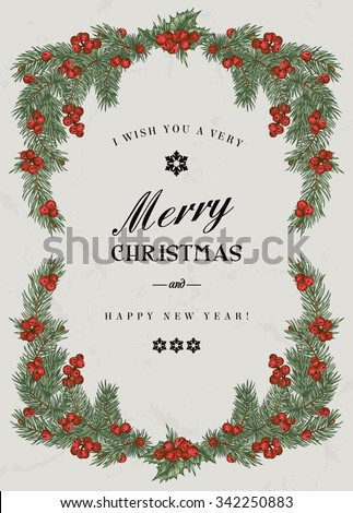 Vintage Christmas frame with pine branches and berries Holly. Vector illustration. - stock vector